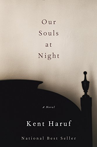 Our Souls at Night by Kent Haruf | books, reading, book covers
