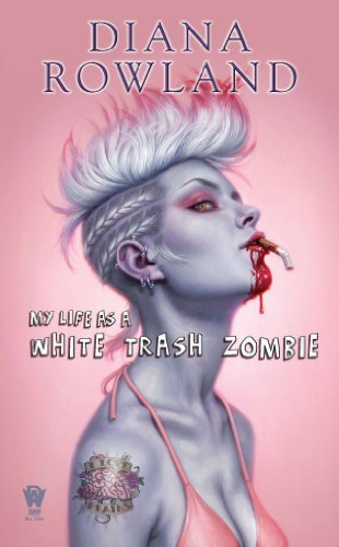 My Life as a White Trash Zombie by Diana Rowland | books, reading, book covers