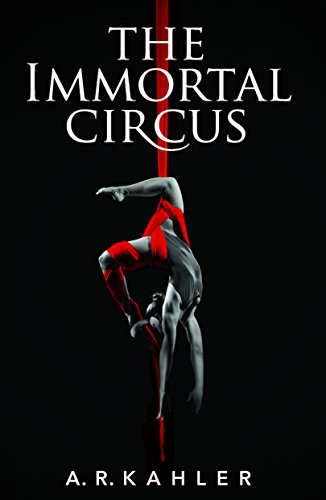 The Immortal Circus by A.R. Kahler | books, reading, book covers
