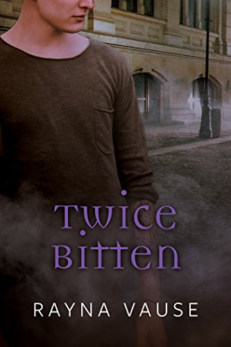 Twice Bitten by Rayna Vause