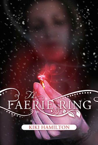 The Faerie Ring by Kiki Hamilton | books, reading, book covers, cover love
