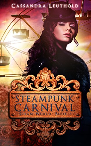 Steampunk Carnival by Cassandra Leuthold | books, reading, book covers