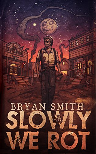 Slowly We Rot by Bryan Smith   reading, books