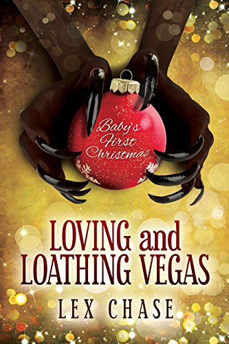 Loving and Loathing Vegas by Lex Chase