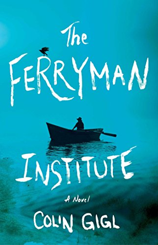 The Ferryman Institute by Colin Gigl | reading, books, book covers, cover love, ships
