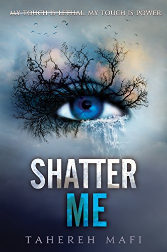 Shatter Me by Tahereh Mafi | reading, books