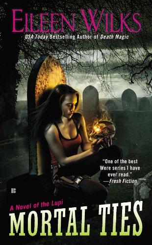 Mortal Ties by Eileen Wilks | books, reading, book covers