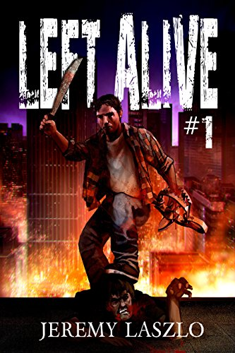 Left Alive #1 by Jeremy Laszlo | reading, books, book covers, cover love, zombies