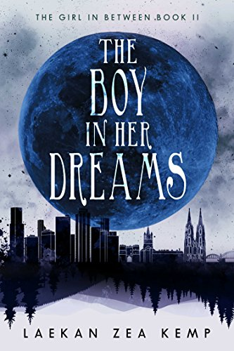 The Boy in Her Dreams by Laeken Zea Kemp