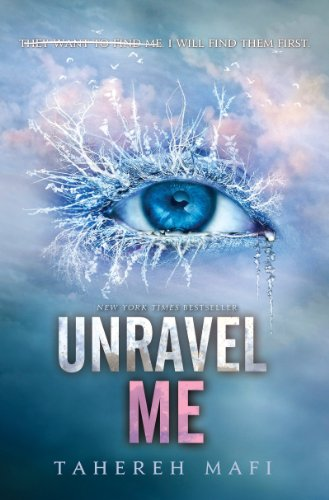 Unravel Me by Tahereh Mafi | books, reading, book covers, cover love, eyes