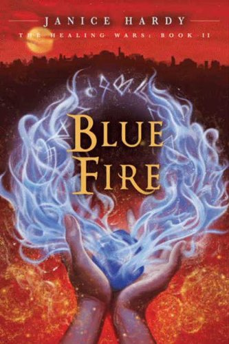 Blue Fire by Janice Hardy | books, reading, book covers, cover love, hands