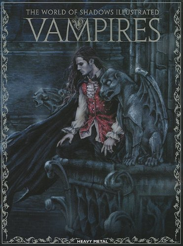 Vampires: The World of Shadows Illustrated by Various Authors | books, reading, book covers