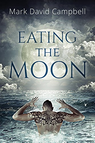 Eating the Moon by Mark David Campbell
