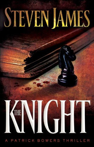The Knight by Steven James | books, reading, book covers