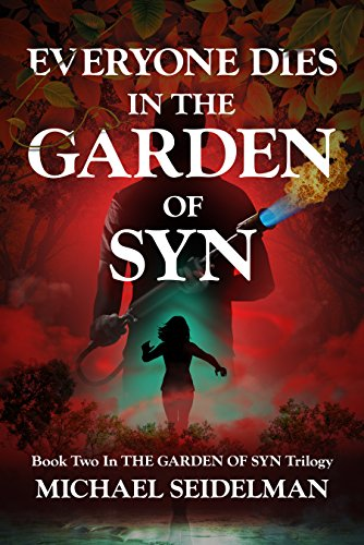 Everyone Dies in the Garden of Syn by Michael Seidelman