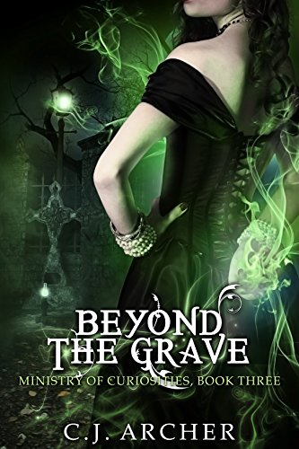 Beyond the Grave by C.J. Archer | books, reading, book covers, cover love, cemeteries