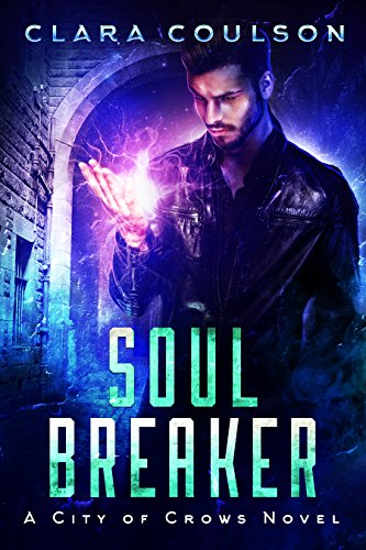 Soul Breaker by Clara Coulson | reading, books
