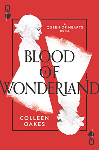 Blood of Wonderland by Colleen Oakes | reading, books, books covers, cover love, cards