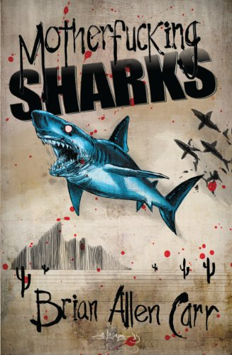 Motherfucking Sharks by Brian Allen Carr | books, reading, book covers