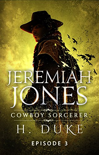 Jeremiah Jones Cowboy Sorcerer Episode 3 by H. Duke | reading, books, book covers, cover love, yellow