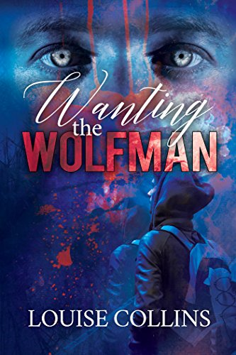 Wanting the Wolfman by Louise Collins