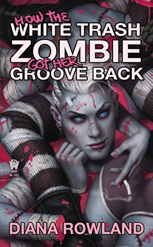 How the White Trash Zombie Got Her Groove Back | reading, books, book covers, cover love, zombies