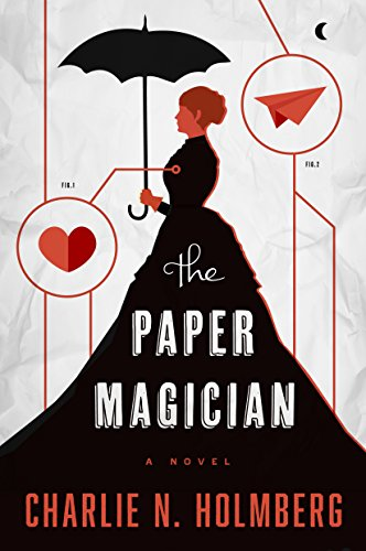 The Paper Magician by Charlie N. Holmberg | books, reading, book covers