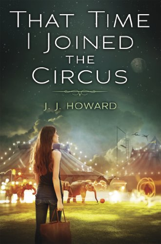 That Time I Joined the Circus by J.J. Howard | books, reading, book covers