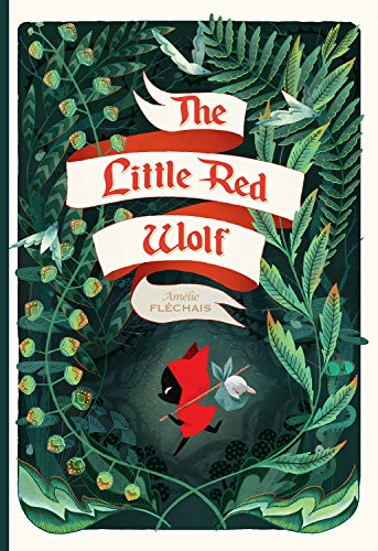 The Little Red Wolf by Amelie Flechais