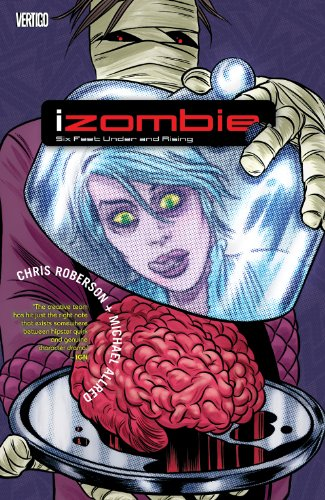 iZombie Vol. 3: Six Feet Under & Rising by Chris Roberson & Michael Allred | books, reading, book covers