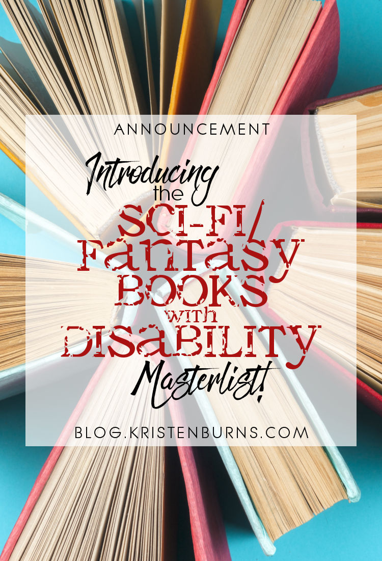 Announcement: Introducing the Sci-Fi Fantasy Books with Disability Masterlist! | reading, books, disability, chronic illness, fantasy, science fiction