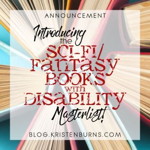 Announcement: Introducing the Sci-Fi/Fantasy Books with Disability Masterlist!