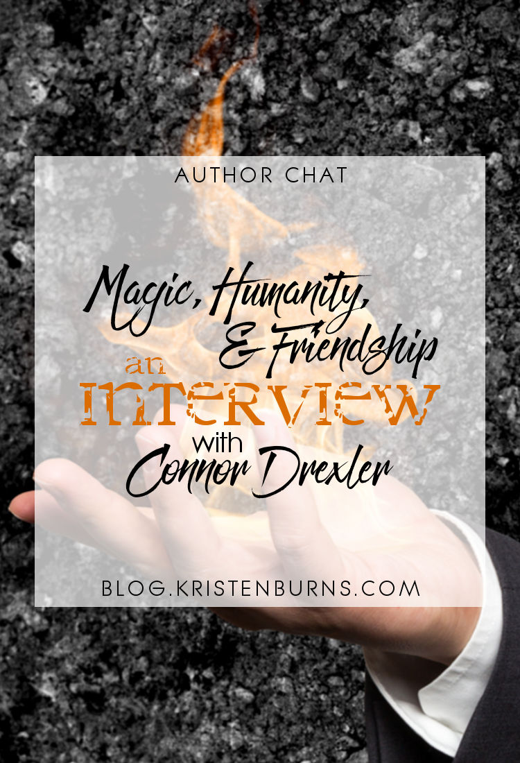 Author Chat: Magic, Humanity, & Friendship // An Interview with Connor Drexler | reading, author interview