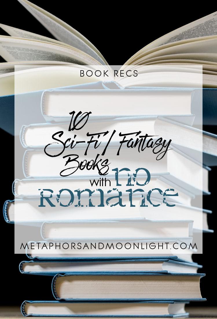 Book Recs: 10 Sci-Fi Fantasy Books with No Romance | reading, books, recommendations