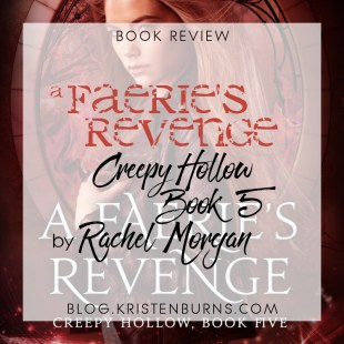 Book Review: A Faerie's Revenge (Creepy Hollow Book 5) by Rachel Morgan