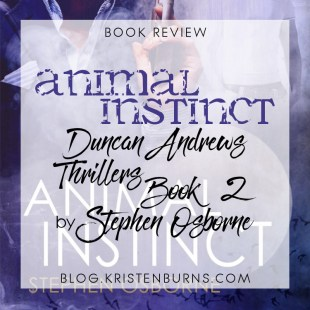 Book Review: Animal Instinct (Duncan Andrews Thrillers Book 2) by Stephen Osborne