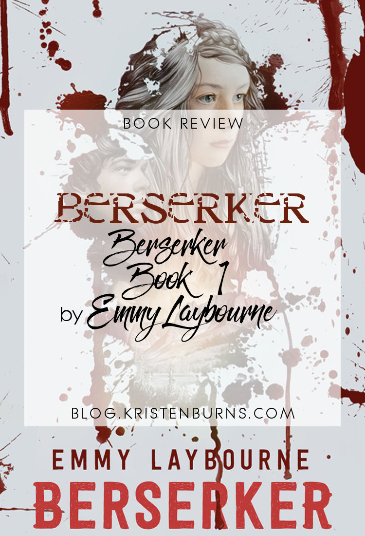 Book Review + Blog Tour: Berserker (Berserker Book 1) by Emmy Laybourne | reading, books, book reviews, young adult, fantasy, paranormal/urban fantasy, historical fantasy
