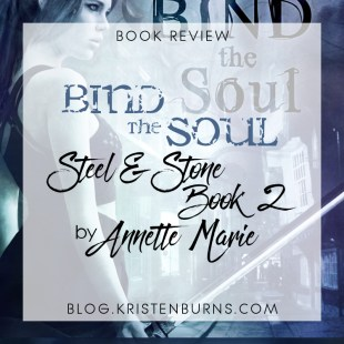 Book Review: Bind the Soul (Steel & Stone Book 2) by Annette Marie