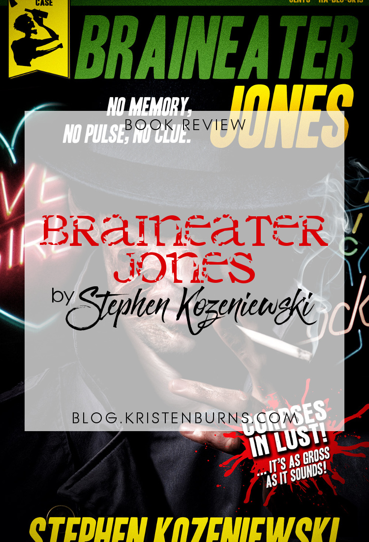 Book Review: Braineater Jones by Stephen Kozeniewski | reading, books, book reviews, fantasy, urban fantasy, mystery, zombies