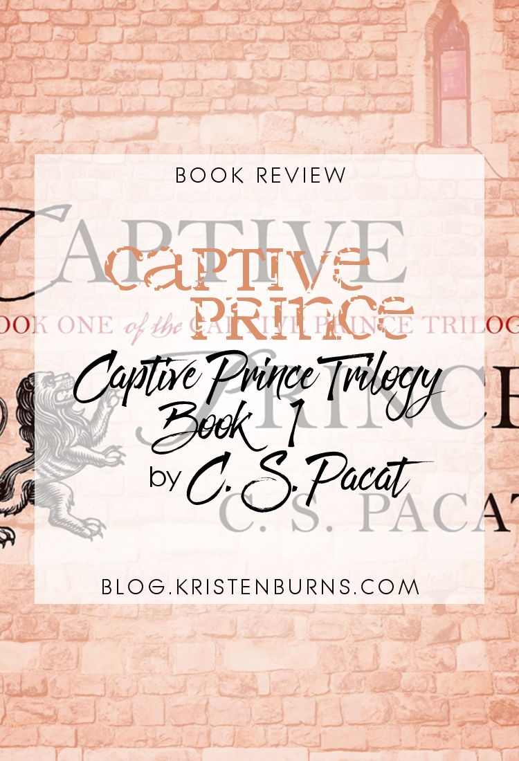 Book Review: Captive Prince (Captive Prince Trilogy Book 1) by C. S. Pacat   reading, books, book reviews, fantasy, high fantasy, lgbt