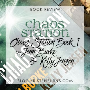 Book Review: Chaos Station (Chaos Station Book 1) by Jenn Burke & Kelly Jensen