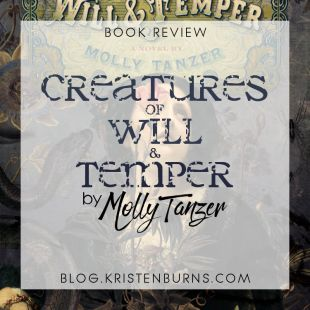 Book Review: Creatures of Will & Temper by Molly Tanzer