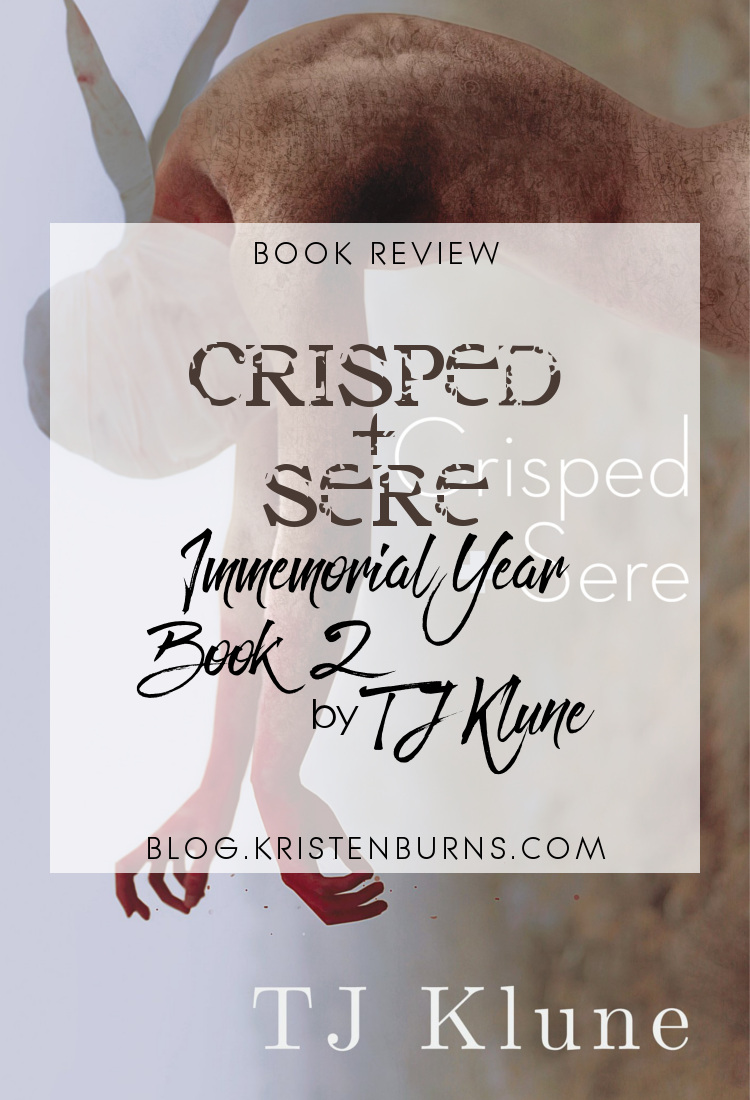 Book Review: Crisped + Sere (Immemorial Year Book 2) by TJ Klune | reading, books, book reviews, science fiction, dystopian, post-apocalyptic, lgbt, m/m