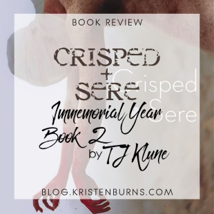 Book Review: Crisped + Sere (Immemorial Year Book 2) by TJ Klune