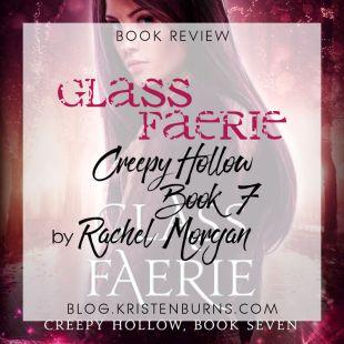 Book Review: Glass Faerie (Creepy Hollow Book 7) by Rachel Morgan