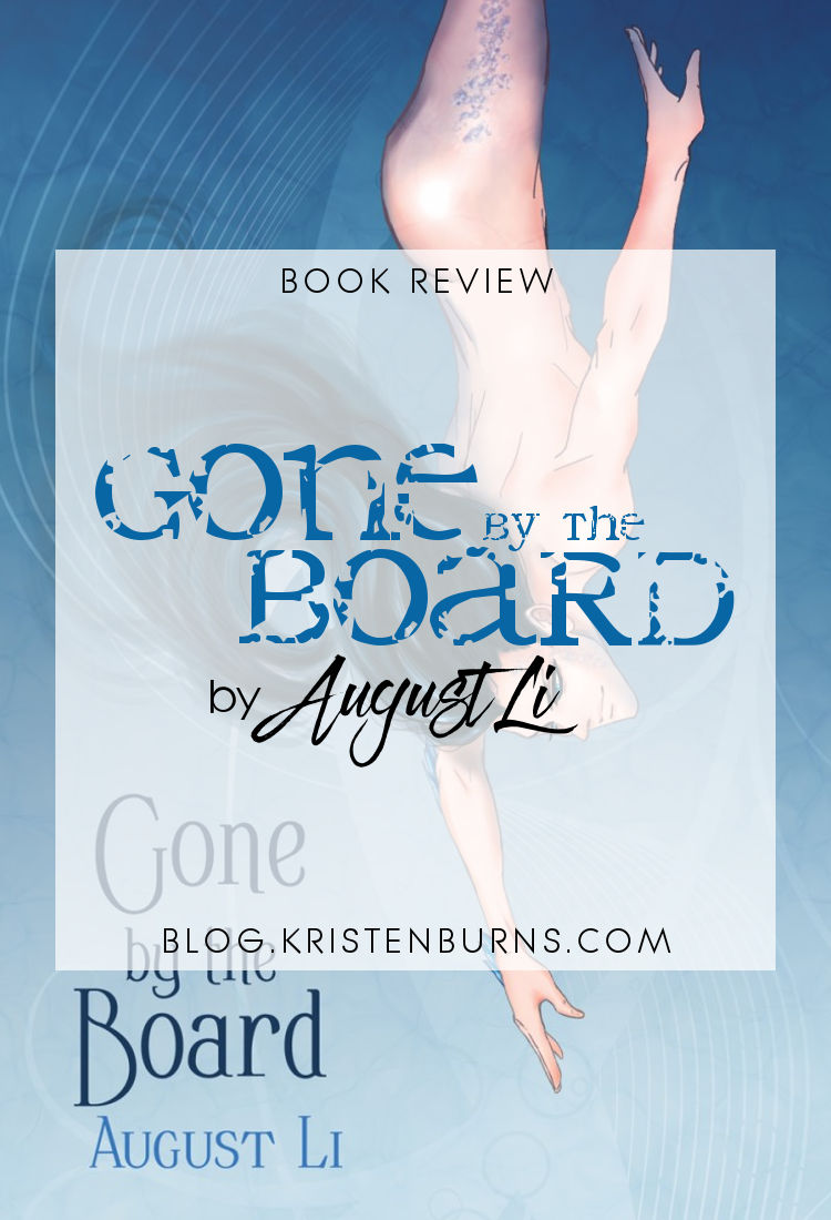 Book Review: Gone by the Board by August Li | reading, books, book reviews, fantasy, paranormal romance, urban fantasy, lgbt, m/m, mental illness, anxiety