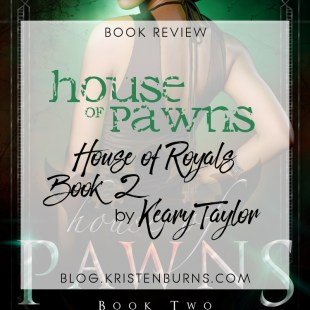 Book Review: House of Pawns (House of Royals Book 2) by Keary Taylor