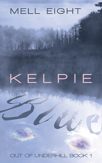 Book Review - Kelpie Blue (Out of Underhill Book 1) by Mell Eight | reading, books, lgbt+, paranormal/urban fantasy, disability