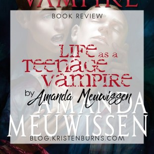 Book Review: Life as a Teenage Vampire by Amanda Meuwissen