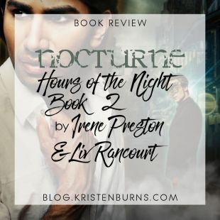 Book Review: Nocturne (Hours of the Night Book 2) by Irene Preston & Liv Rancourt